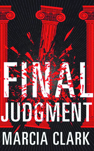 """Review """"FINAL JUDGMENT"""" By Marcia Clark"""