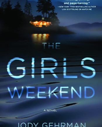 """Review """"THE GIRLS WEEKEND"""" By Jody Gehrman"""